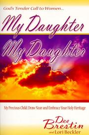 Cover of: My Daughter, My Daughter | Dee Brestin
