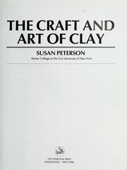 Cover of: The craft and art of clay | Peterson, Susan
