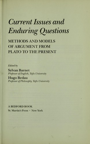 Current issues and enduring questions by edited by Sylvan Barnet, Hugo Bedau.