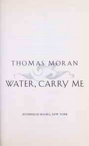 Cover of: Water, carry me | Thomas Moran