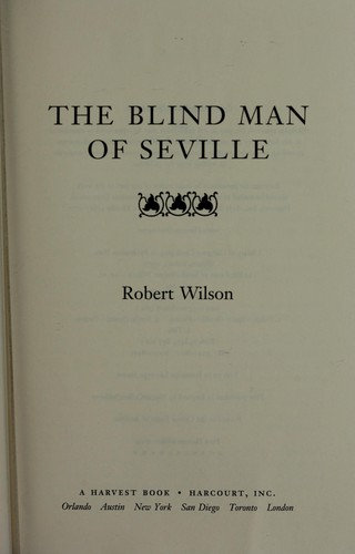 The blind man of Seville by Wilson, Robert
