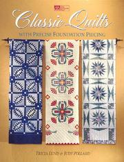 Cover of: Classic quilts with precise foundation piecing