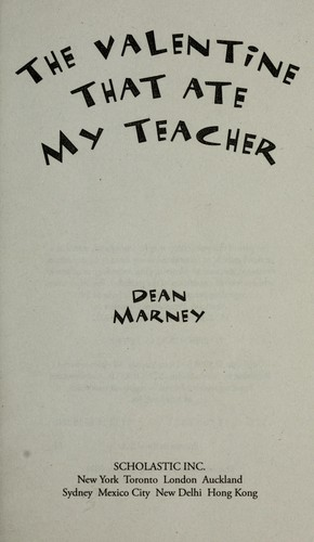 The valentine that ate my teacher by Dean Marney