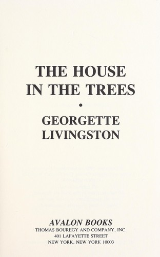 The House in the Trees by Georgette Livingston