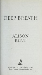 Cover of: Deep breath | Alison Kent