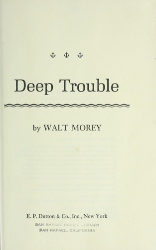 Deep trouble by Walt Morey