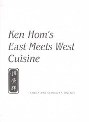 Ken Hom's East meets West cuisine by Ken Hom