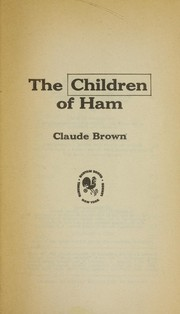 Cover of: The children of Ham | Claude Brown
