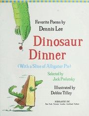 Cover of: Dinosaur dinner with a slice of alligator pie