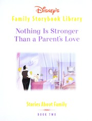 Cover of: Disney's Family Storybook Library Nothing Is Stronger Than a Parent's Love (Book Two) | Disney
