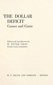 Cover of: The dollar deficit: causes and cures | Gray, H. Peter.