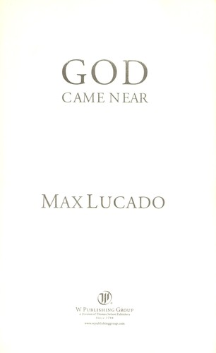 God Came Near (Lucado, Max) by Max Lucado
