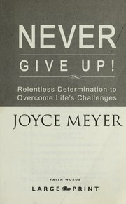 Cover of: Never give up! | Joyce Meyer