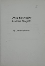 Cover of: Drive slow slow = | Carlotta Johnson