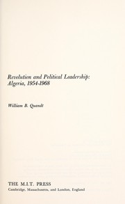 Cover of: Revolution and political leadership, Algeria, 1954-1968 | WilliamB Quandt