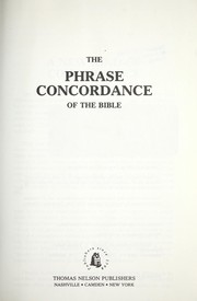 Cover of: The Phrase concordance of the Bible. |