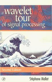 Cover of: A wavelet tour of signal processing | S. G. Mallat