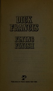 Cover of: Flying finish | Dick Francis