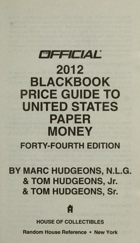 The official 2012 blackbook price guide to United States paper money by Marc Hudgeons