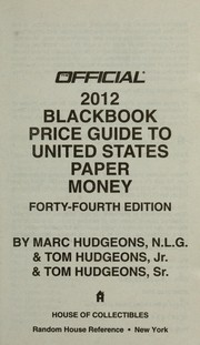 Cover of: The official 2012 blackbook price guide to United States paper money | Marc Hudgeons