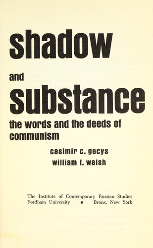 Shadow and substance; the words and the deeds of communism by