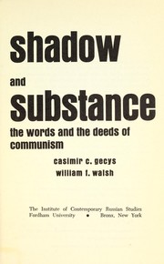 Cover of: Shadow and substance; the words and the deeds of communism |