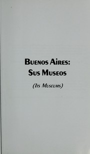 Cover of: Buenos Aires, sus museos =