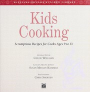 Cover of: Kids cooking : scrumptious recipes for cooks ages 9 to 13 |