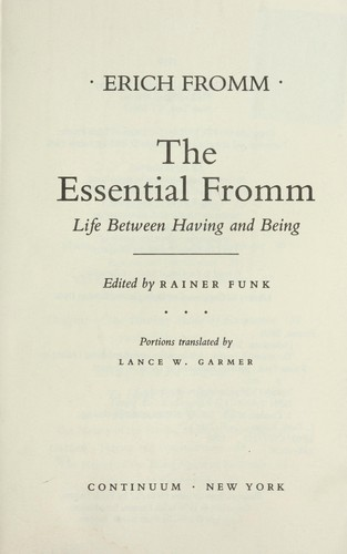 The essential Fromm : life between having and being by