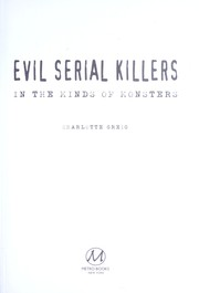 Cover of: Evil serial killers | Charlotte Greig