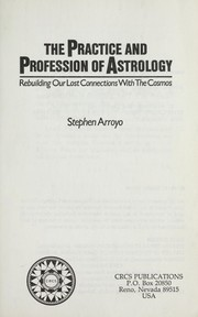 Cover of: The practice and profession of astrology
