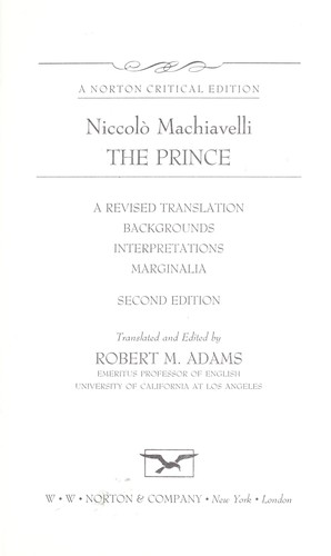 The prince : a revised translation, backgrounds, interpretations, marginalia by