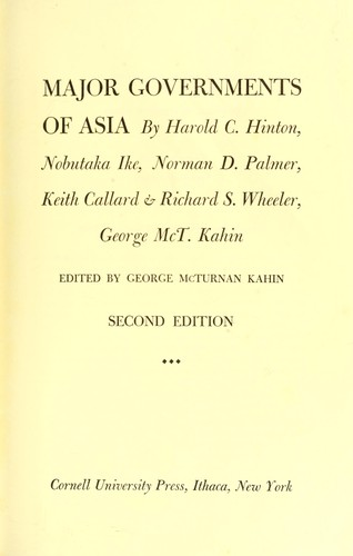 Major governments of Asia by by Harold C. Hinton [et al.] ; edited by George McTurnan Kahin.