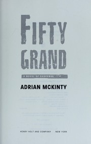 Cover of: Fifty grand | Adrian McKinty