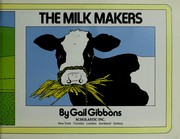 Cover of: The milk makers | Gail Gibbons