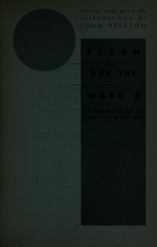 Flesh and the word 2 : an anthology of erotic writing by