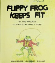 Cover of: Flippy frog keeps fit | June Woodman