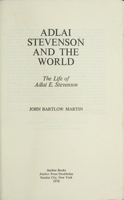 Cover of: Adlai Stevenson and the world | John Bartlow Martin