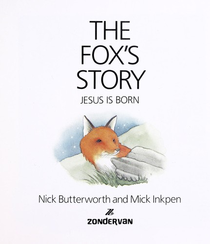 The fox's story : Jesus is born by