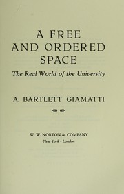 Cover of: A free and ordered space | A. Bartlett Giamatti