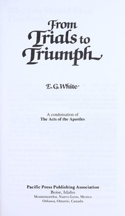 Cover of: From trials to triumph: a condensation of the acts of the Apostles