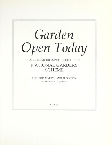 Garden open today by edited by Martyn and Alison Rix ; photographs by Jacqui Hurst.