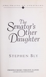 Cover of: The Senator's other daughter | Stephen A. Bly