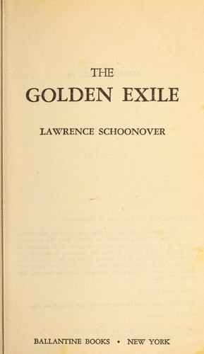 The Golden Exile by Lawrence Schoonover