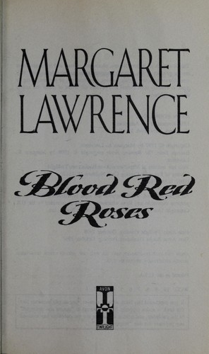 Blood red roses by Margaret Lawrence