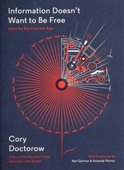 Cover of: Information doesn't want to be free | Cory Doctorow