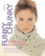 Cover of: Funky Chunky Crocheted Accessories
