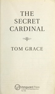 Cover of: The secret cardinal | Tom Grace