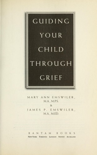 Guiding your child through grief by Mary Ann Emswiler