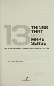 Cover of: 13 things that don't make sense